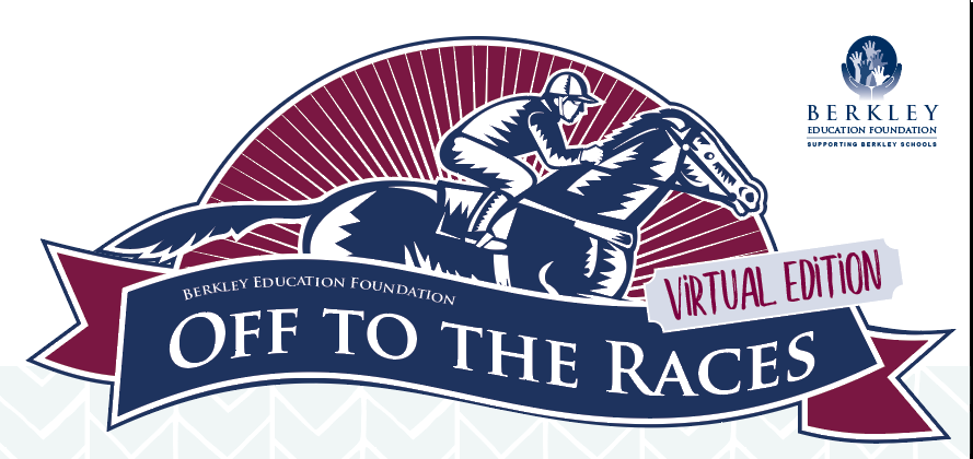 Berkley Education Foundation Off to the Races Virtual Edition